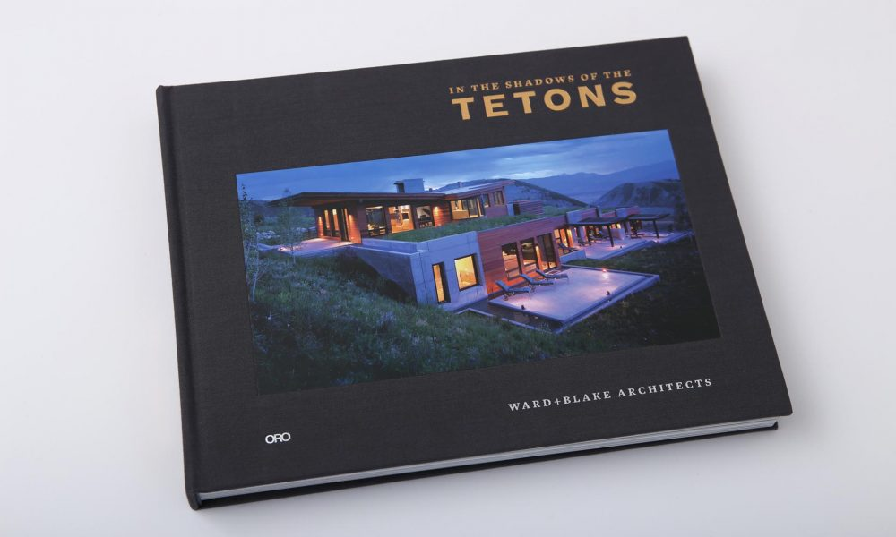 In the Shadows of the Tetons: Montana architecture Ward Blake